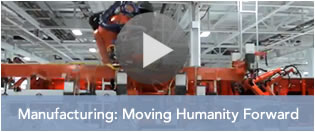 >Manufacturing: Moving Humanity Forward